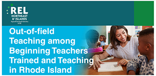 Out-of-field Teaching among Beginning Teachers Trained and Teaching in Rhode Island