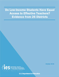 Do Low-Income Students Have Equal Access to Effective Teachers? Evidence from 26 Districts