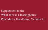 The Supplement to the What Works Clearinghouse Procedures Handbook, Version 4.1