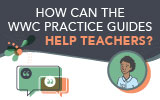 WWC Practice Guides for Teachers