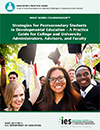 Strategies for Postsecondary Students in Developmental Education?A Practice Guide for College and University Administrators, Advisors, and Faculty