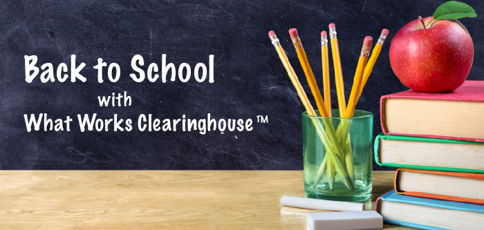 New for 2018! Back to school with the what works clearinghouse written on chalkboard with chalk.
