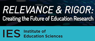 Relevance and Rigor: Creating the Future of Education Research